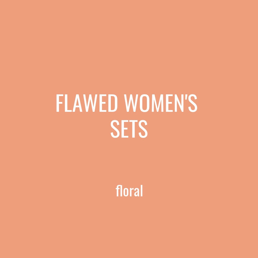 FLAWED WOMENS SETS - FLORAL