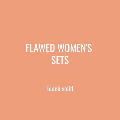 FLAWED WOMENS SETS - BLACK SOLID