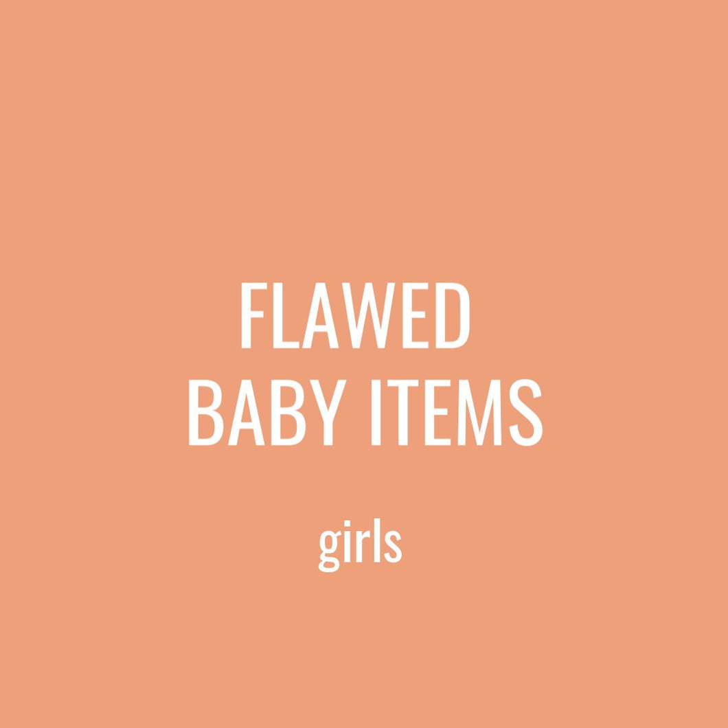 FLAWED BABY ITEMS - GIRL