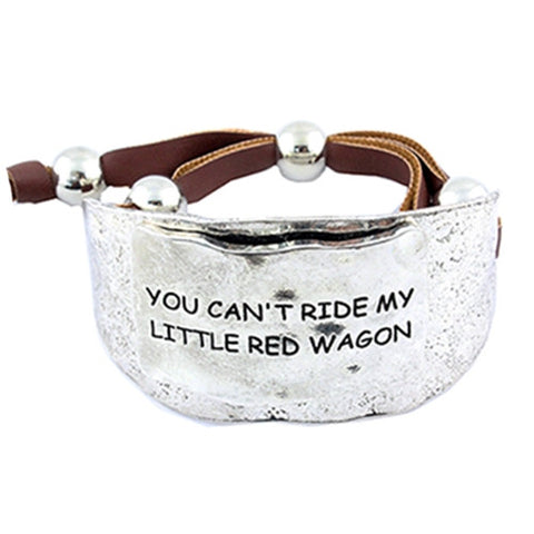 You Can't Ride My Little Red Wagon Bracelet