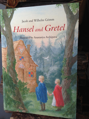 Hansel and Gretel by Jacob and Wilhelm Grimm