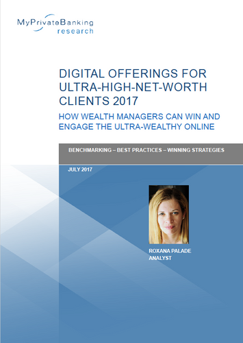 Digital Offerings for Ultra-High-Net-Worth Clients 2017 - How wealth managers can win and engage the ultra-wealthy online