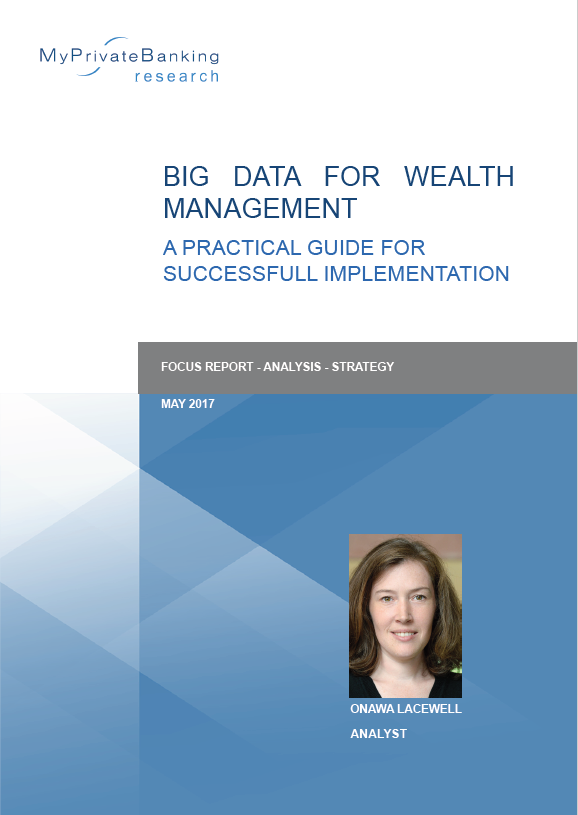 Big Data for Wealth Management – A Practical Guide for Successful Implementation-Research Report-MyPrivateBanking Research
