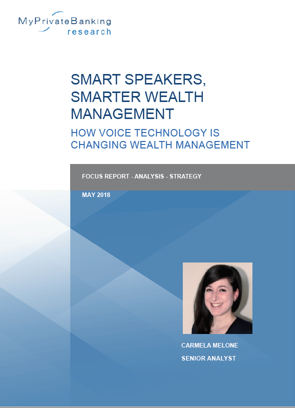 Copy of Smart Speakers, Smarter Wealth Management - How voice technology is changing wealth management-Research Report-MyPrivateBanking Research