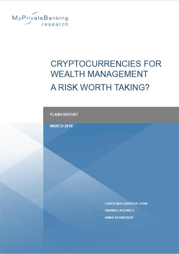 Cryptocurrencies for Wealth Management - A Risk Worth Taking?-Flash Report-MyPrivateBanking Research