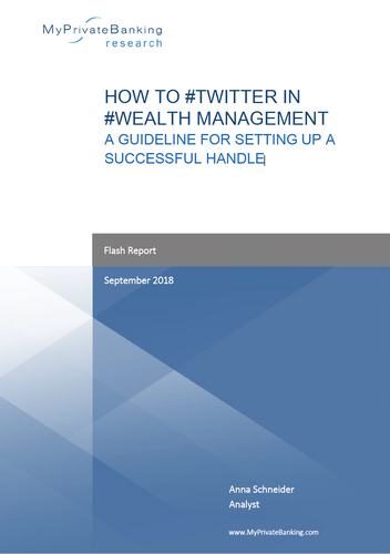 How to Twitter in Wealth Management - A guideline for setting up a successful handle-Flash Report-MyPrivateBanking Research