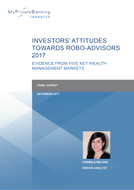 Investors' Attitudes towards Robo-Advisors – Evidence from Five Key Wealth Management Markets-Research Report-MyPrivateBanking Research