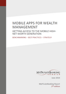 Mobile Apps for Wealth Management: Getting Access to the Mobile High-Net-Worth Generation-Research Report-MyPrivateBanking Research