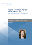 Mobile Apps for Wealth Management – How Innovation beats Complacency-Research Report-MyPrivateBanking Research