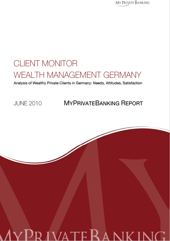 Needs, Attitudes, Satisfaction Levels of Wealthy Private Clients in Germany-Research Report-MyPrivateBanking Research