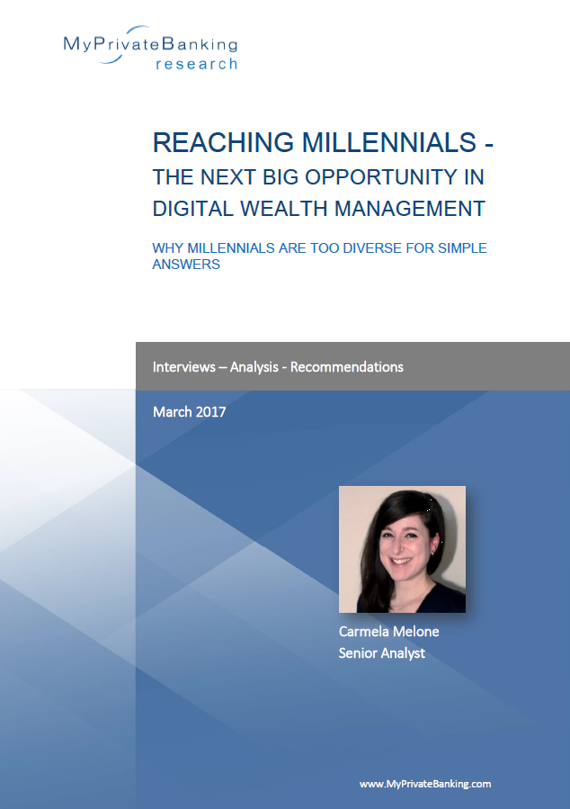 Reaching Millennials - The Next Big Opportunity in Digital Wealth Management-Research Report-MyPrivateBanking Research