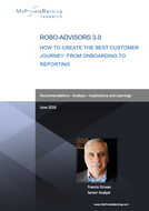 Robo Advisors 3.0 - How to Create the Best Customer Journey: From Onboarding to Reporting-Research Report-MyPrivateBanking Research
