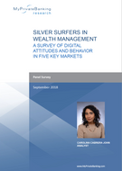 Silver Surfers in Wealth Management - A Survey of Digital Attitudes and Behavior in Five Key Markets-Research Report-MyPrivateBanking Research