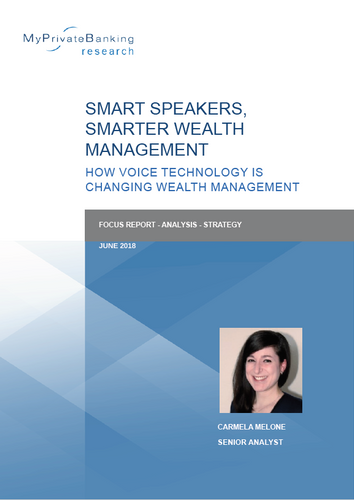 Smart Speakers, Smarter Wealth Management - How voice technology is changing wealth management-Research Report-MyPrivateBanking Research