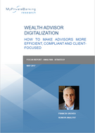 Wealth Advisor Digitalization - How to make advisors more efficient, compliant and client-friendly-Research Report-MyPrivateBanking Research