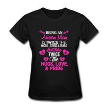 Being An Autism Mom is Twice the Work, T Shirt For Women