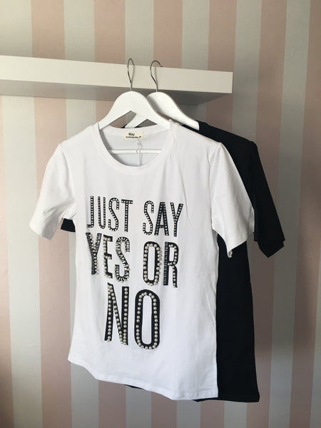 Just Say Yes Or No Tshirt