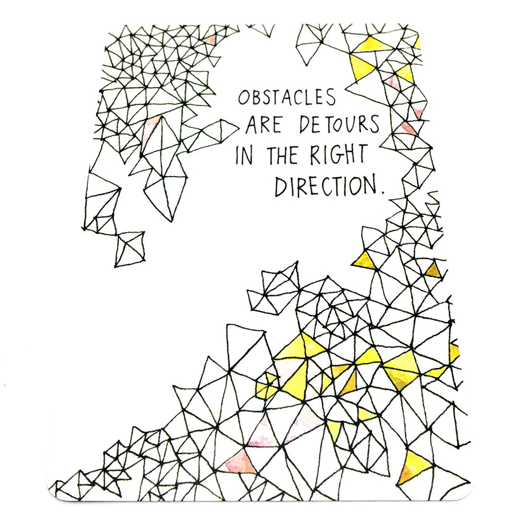 Obstacles Are Detours In The Right Direction