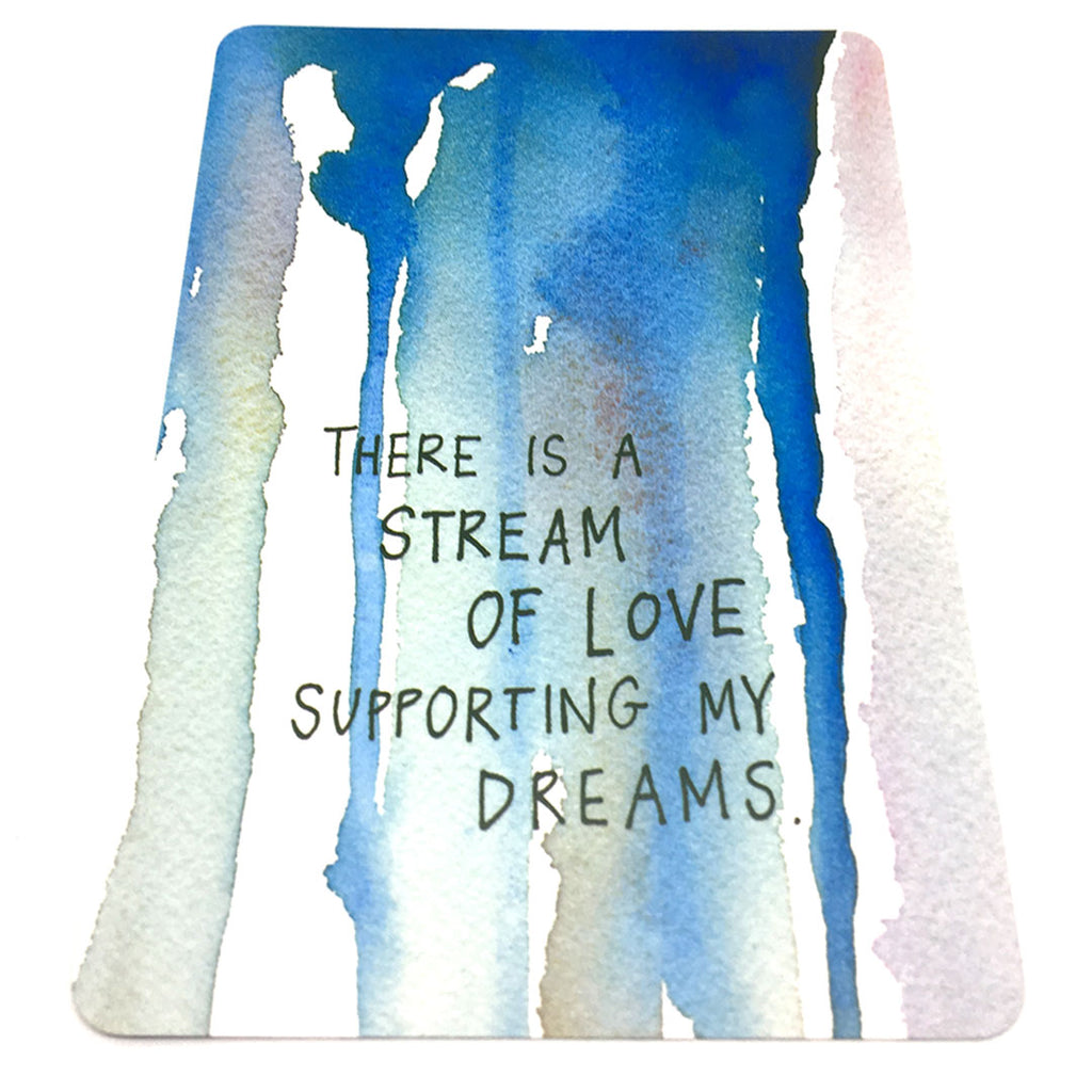 There Is A Stream Of Love Supporting My Dreams