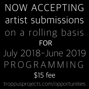 TROPPUS PROJECTS/ROLLING SUBMISSION/ARTISTS