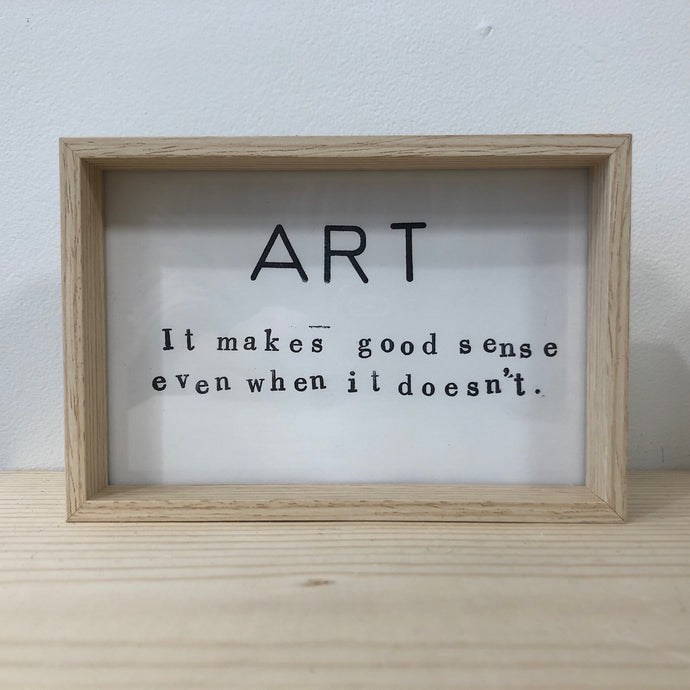 ART. It makes good sense, even when it doesn't.