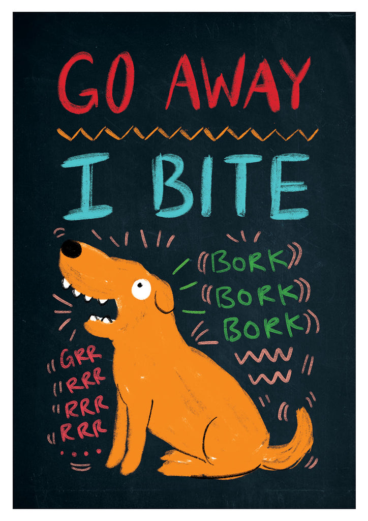 Go Away I Bite - Art Print