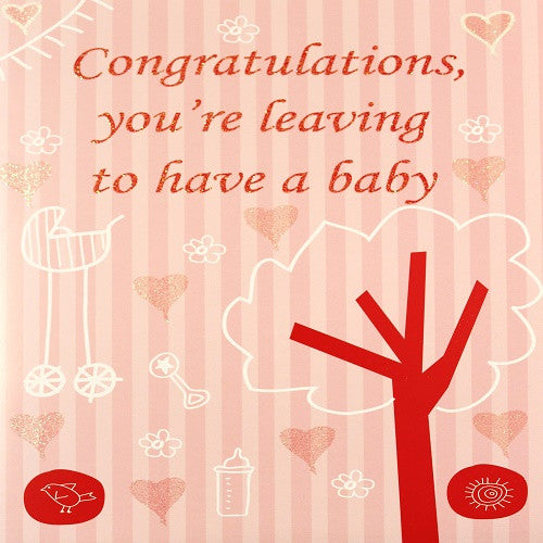 Large Card : Congratulations, you're leaving to have a baby