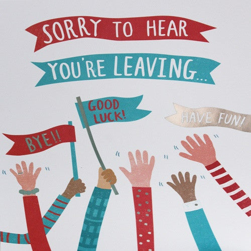 Large Card : Sorry to hear you're leaving - hands