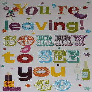 Large Card : You're Leaving! Sorry to see you go