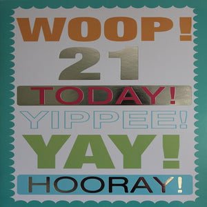 Large Card : Woop! 21 Today!