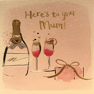 Here's to you Mum!