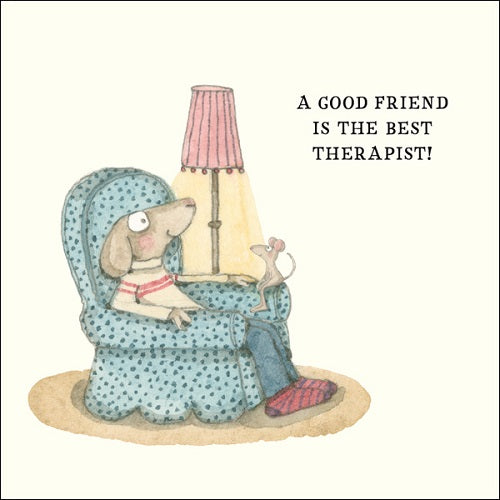 A Good Friend is Best Therapist!
