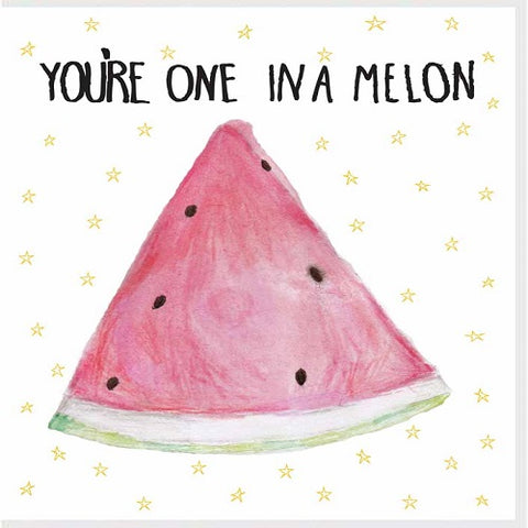 Large Card: You're One in a Melon