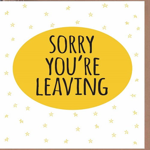 Large Card : Sorry You're Leaving