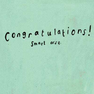 Congratulations Smart Arse