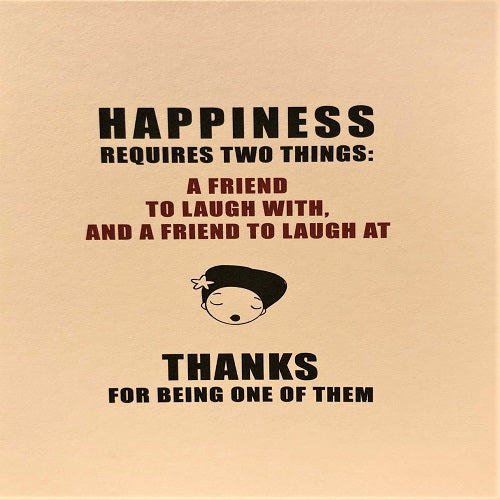 Happiness Requires Two Things