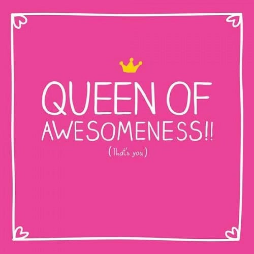 Queen of Awesomeness!