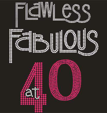 Flawless Fabulous at 40