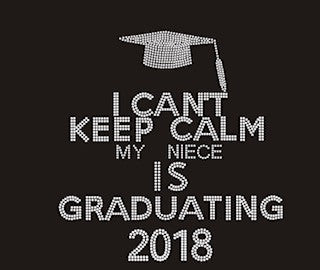 I Can't Keep Calm My Niece Is Graduating 2018