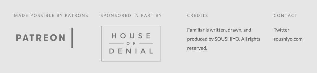 Familiar is sponsored in part by the House of Denial