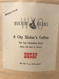 A City Slicker's Coffee (DECAF) - WYO Buckin' Beans