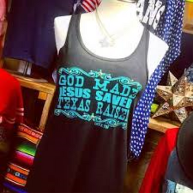 GOD MADE JESUS SAVED TEXAS RAISED - INSTOCK FTK