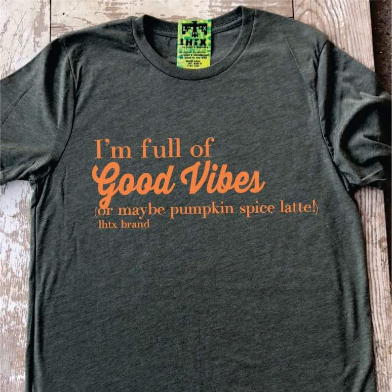 I'M FULL OF GOOD VIBES (OR MAYBE PUMPKIN SPICE LATTE!) - SSCT