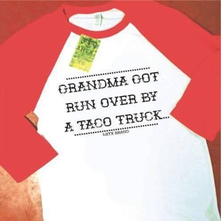 GRANDMA GOT RUN OVER BY A TACO TRUCK... BBR
