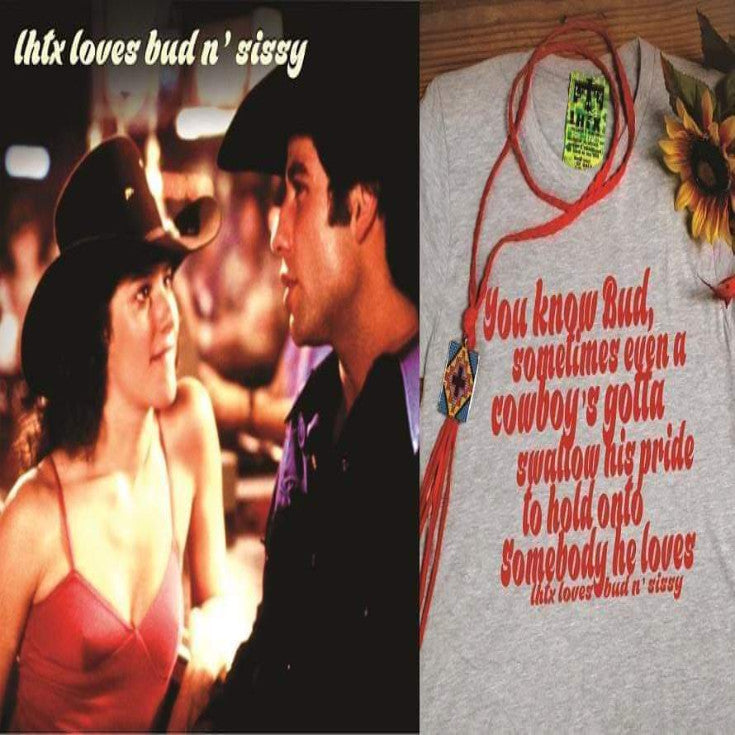 YOU KNOW BUD, SOMETIMES EVEN A COWBOY'S GOTTA SWALLOW HIS PRIDE TO HOLD ONTO SOMEBODY HE LOVES - BUD N' SISSY - INSTOCK SSCT