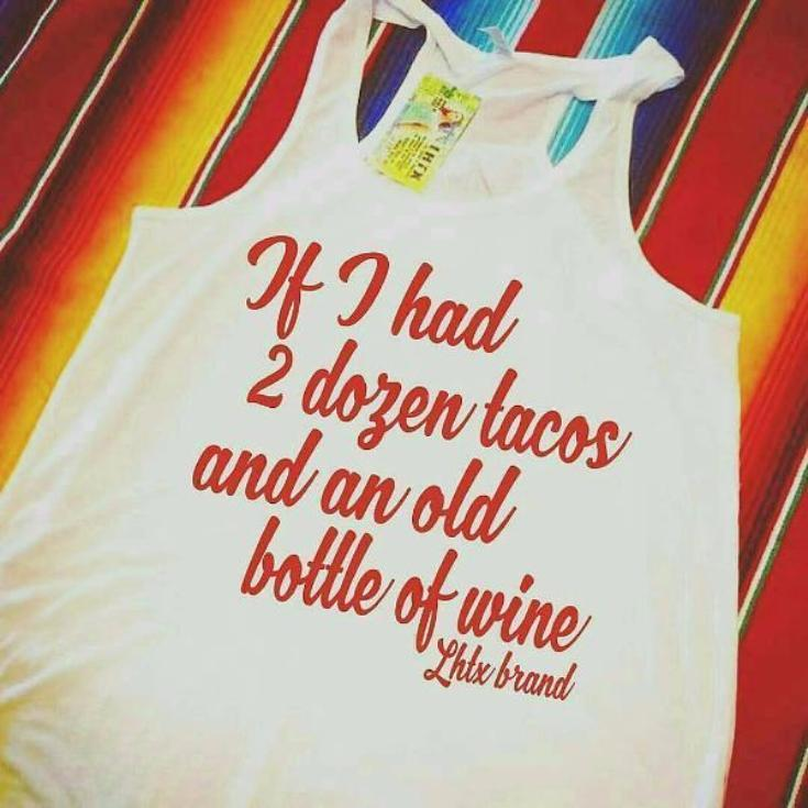 IF I HAD 2 DOZEN TACOS AND AN OLD BOTTLE OF WINE - BBR