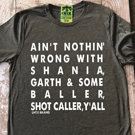 AIN'T NOTHIN' WRONG WITH SHANIA, GARTH & SOME BALLER, SHOT CALLER, Y'ALL - LST