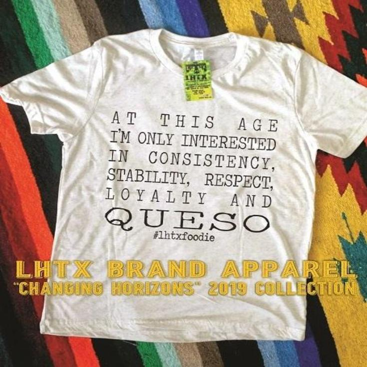 AT THIS AGE I'M ONLY INTERESTED IN CONSISTENCY, STABILITY, RESPECT, LOYALTY AND QUESO - SSCT