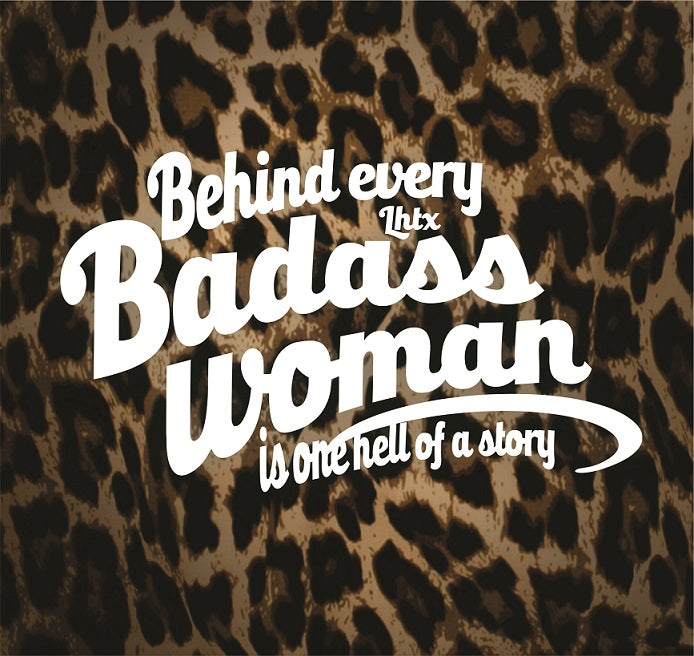 BEHIND EVERY BADASS WOMAN IS ONE HELL OF A STORY - LEOPARD PRINT MINERAL WASH SSCT