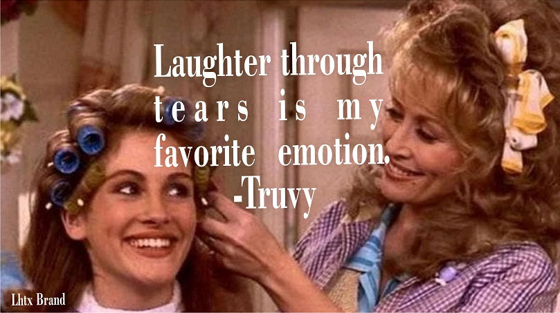 LAUGHTER THROUGH TEARS IS MY FAVORITE EMOTION - TRUVY - SSCT